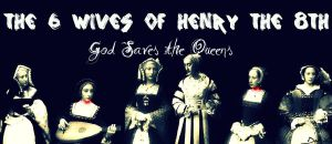 The 6 Wives of Henry the 8th by JosiahDuke