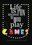 Life is more fun if you play games by VisAnastasis