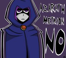 Azarath Metrion NO by MizzXD