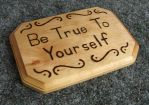 Be True to Yourself by Cyle