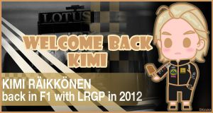 Welcome back in F1 2012 Kimi by shizukayan