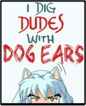 I Dig Dudes With Dog Ears V.2 by CarnivorousCaribou