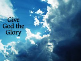 Give God the Glory by Bickhamsarah
