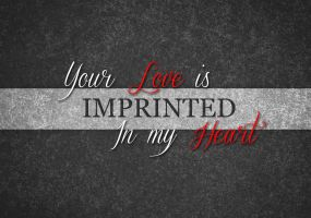 Your love is imprinted by wineass