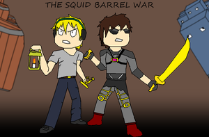 The Squid Barrel War by PeterPack