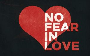 No Fear In Love by Phillysoul11