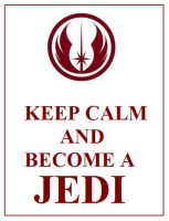Star Wars - Jedi 'Keep Calm' Poster by DoctorWhoOne