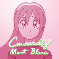 SONG - Cowardly Mont Blanc by SonicRocksMySocks