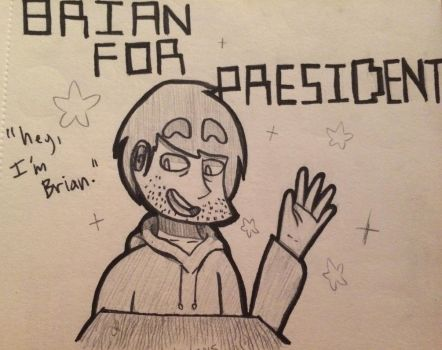 Brian for President by PichuBrothers123