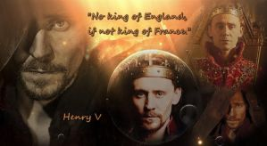 Henry V - No king of England if not king of France by LuluDarling