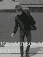 I'm George Harrison and Welcome to Jackass by BritishFaery
