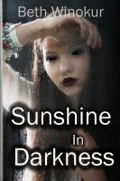 Sunshine in Darkness Pjt 2 by beth-winokur