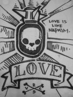 Love is like Napalm by draweverywhere