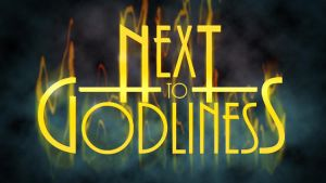 Next To Godliness title image by AnarchicQ