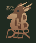 If you need me, I'll be DEER by RodPopper