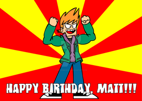 Happy Birthday, Matt!!! by SuperSmash3DS