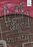 The World Is Thirsty by the-dumb-waiter