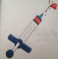 You Are My Drug by BriRez