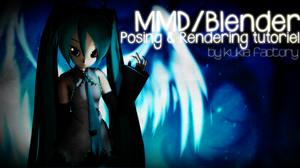MMD|Blender Posing and Rendering tuto EN|FR by Kukla-Factory