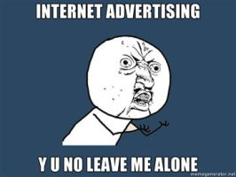 Y U NO INTERNET ADVERTISE by PurplePhoneixStar