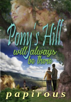 Pony's Hill will always be there (Book cover) by nmarquez72