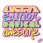ultra super radical awesome by chapolito