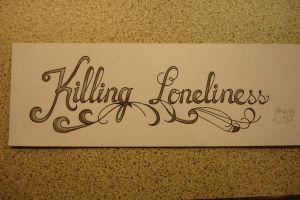 Killing Loneliness by curlyraiven