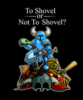 To Shovel or Not To Shovel by PattiethePentist