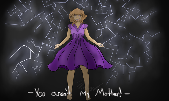 You Arent My Mother by The-WeeJay