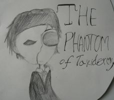The Phantom Of Taxidermy~ by huey4ever
