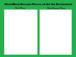First And Most Recent Art Piece Meme Blank by AbigailRoses