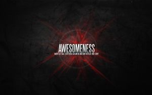Awesomeness Wallpaper by d-k0d3