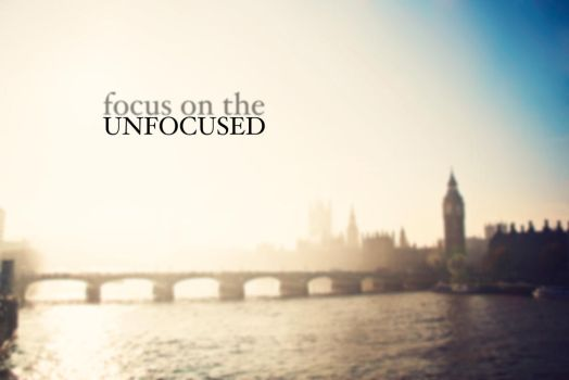 Focus on the Unfocused by ColorMyFriend