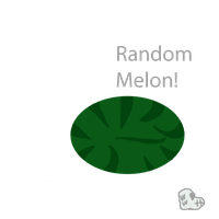 Random Melon! by WoefulWriters