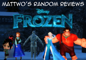 Mattwo's Random Reviews Short - Frozen by mattwo