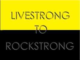 LiveStrongToRockStrong by emogeek524