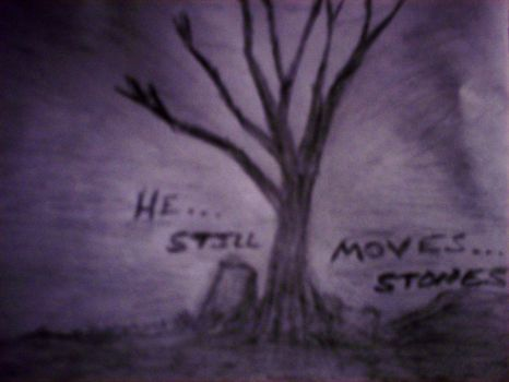 HE STILL MOVES STONES...... by morningstarskid