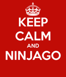 Keep Calm and Ninjago by Fanfiction-Princess