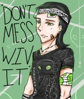 Don't mess Wiv it by NAD-LifeOfficial
