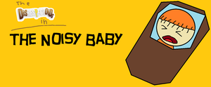The Noisy Baby Title by hershey990