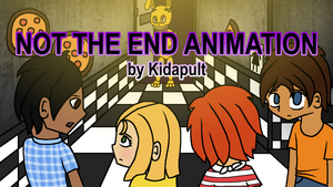 Not the End Animation by Kidapult