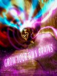 Grow Your Own Brains by Z-GrimV