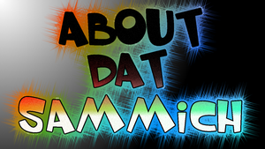 About Dat Sammich by 7UR7L3