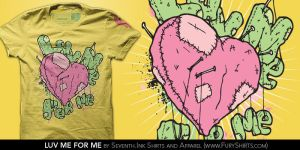 Luv Me For Me Tee by seventhfury