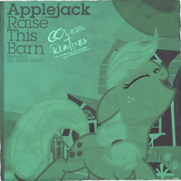 Applejack - Raise This Barn - Covers + Remixes by AdrianImpalaMata