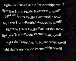 Help up stop TPP now!!! by conlimic000