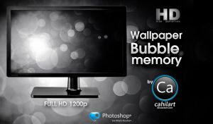 Wallpaper HD Bubble Memory by CaHilART