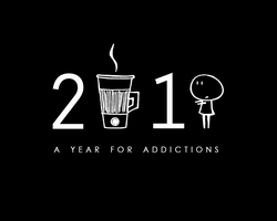 2010: A Year for Addictions by shortdesigns-x