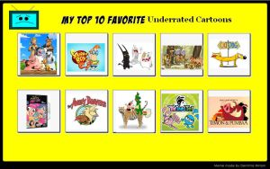 My Top 10 Underrated Cartoons by MaxEd32
