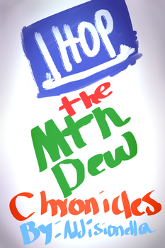 Ihop the Mountain Dew Chronicles book cover by Addisionella
